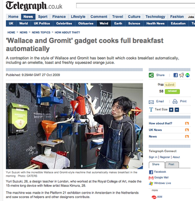 """<a href=""""http://www.telegraph.co.uk/news/newstopics/howaboutthat/6445943/Wallace-and-Gromit-gadget-cooks-full-breakfast-automatically.html"""">Telegraph UK</a>"""